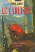 Le Carlisme, La Contre-révolution En Espagne. - Joseph Zabalo. - Libri, Riviste, Fumetti