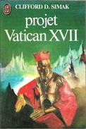 J'ai Lu 1367 - SIMAK, Clifford D. - Projet Vatican XVII (1982, BE+) - J'ai Lu