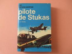 @ PILOTE DE STUKAS , H.U Rudel. Collection J AI LU Leur Aventure. @ - Books