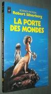 PRESSES POCKET SF 5127 : La Porte Des Mondes  //Robert Silverberg - EO Janvier 1982 - TBE - Presses Pocket