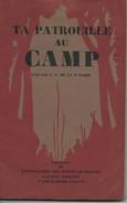 Editions SCOUTS DE FRANCE - Alexis REDIER : TA PATROUILLE AU CAMP - 1931. - Scoutisme