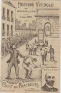 MEETING VITICOLE De MONTPELLIER (34) - 9 JUIN 1907 - MORT AUX FRAUDEURS - MARCELIN ALBERT - Montpellier