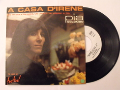 Disque Vinyle 45 Tours. Pia Colombo. A Casa D'irene. Festival FX 1452 M - Collector's Editions