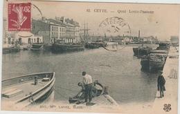CETTE / SETE (34) - QUAI LOUIS PASTEUR - Sete (Cette)