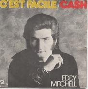 45T. Eddy MITCHELL. C'est Facile - Cash - Vinyles