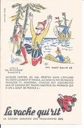 Buvard La Vache Qui Rit. Jacques Cartier Pénétra En 1536 Dans L'estuaire Du Saint-Laurent Et Fonda Montréal. - Alimentaire