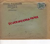 ALLEMAGNE- BERLIN W. 8 -JOURNAL D' ALLEMAGNE - FRIEDRICH-STRASSE 58- REDACTION-1914 A POINTU MEGISSERIE SAINT JUNIEN - 1900 – 1949