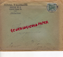 ALLEMAGNE- BERLIN W. 8 -JOURNAL D' ALLEMAGNE - FRIEDRICH-STRASSE 58- REDACTION-1914 A POINTU MEGISSERIE SAINT JUNIEN - Germany