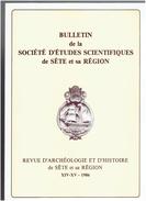 REVUE ARCHEOLOGIE ET HISTOIRE DE SETE ET SA REGION 1986 LES PROTESTANTS FRONTIGNAN BALARUC LE VIEUX MONT SAINT CLAIR - Languedoc-Roussillon