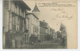 SAINTE FOY LA GRANDE - Maison Martin , Ancienne Tour De La Ville Et Rue De Langalerie - Autres Communes