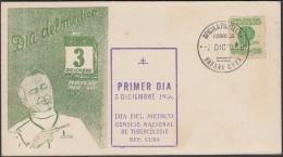1956-FDC-121 CUBA REPUBLICA. 1956. FDC DIA DEL MEDICO. SEMIPOSTAL TUBERCULOSOS. MEDICINE MEDICINA. - FDC