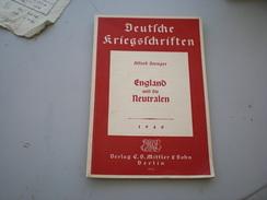 Deutsche Kriegschriften Alfred Stenger England Und Die Neutralen 1940 Berlin 64 Pages - Alte Bücher