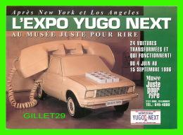 TELEPHONES - ADVERTISING - PUBLICITÉ - L'EXPO YUGO NEXT AU MUSÉE JUSTE POUR RIRE EN 1996 À MONTRÉAL - AUTO-TÉLÉPHONE - - Cartes Postales