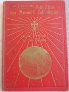 * PETIT ATLAS Des MISSIONS CATHOLIQUES * Mgr A.Boucher-l'Église & Les Missions:Europe,Indes,Japon,Chine,Afrique,Océanie. - Religion