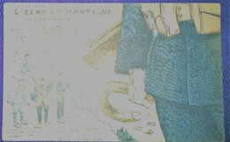 HALTE-LÀ ! L'ÉCHO En MONTAGNE - LA DEMANDE (envoyé Par Soldat Du 25ème BCA Menton) Vers 1920. - Humoristiques