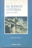 EL BANCO CENTRAL QUE YO VIVI - JOSE LUIS FORNO EDITORIAL DUNKEN  294 PAGINAS AÑO 1998 DEDICADO Y AUTOGRAFIADO POR EL AUT - Economie & Business