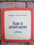PIANTE DI ATTRAVERSAMENTO DI 170 CITTA' TOURING CLUB ITALIANO - Europe