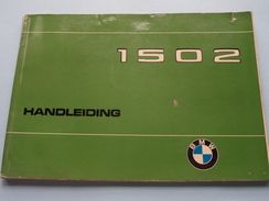 BMW 1502 Handleiding - Mode D'Emploi - Instruction ( Printed In Western Germany 1974 - Zie Foto ) ! - Cars