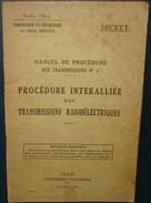 PROCEDURE INTERALLIEE DES TRANSMISSIONS RADIOELECTRIQUES.Secret.Manuel N°1.46 Pages +Additif - Français