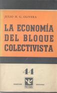 LA ECONOMIA DEL BLOQUE COLECTIVISTA LIBRO AUTOR JULIO H. G. OLIVERA EDITORIAL COLUMBA AÑO 1966 67 PAGINAS - Economie & Business