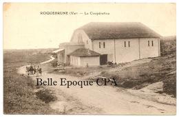 83 - ROQUEBRUNE-sur-ARGENS - La Coopérative ++++ Lucien Chauvier, édit. ++++ RARE - Roquebrune-sur-Argens