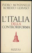 LIBRO -L'ITALIA DELLA CONTRORIFORMA -MONTANELLI -GERVASO -RIZZOLI - Libri, Riviste, Fumetti