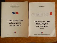 """Livres   """" L'oblitération Mécanique En France """" Tome 1 Et 2 - France"""