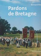 PARDONS DE BRETAGNE DE BERNARD RIO ED. LE TÉLÉGRAMME - Bretagne