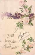 Carte Postale Ancienne Fantaisie - Gaufrée - Fleurs - Roses - 365 Jours De Bonheur - Fantaisies
