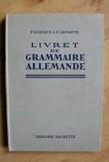 2 Livres D'apprentissage De L'Allemand - écriture Gothique - Ed. Hachette - 1938 (Voir Scans) - 12-18 Ans