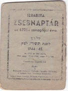 #7653 Judaica, Jewish Pocket Calendar 1944-1945, Published By Israelite Community Budapest, Hungary - Big : 1941-60