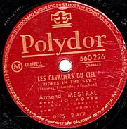 78 T - 25 Cm.- état B -  Armand MESTRAL - LES CAVALIERS DU CIEL - CE SACRE VIEUX SOLEIL - 78 Rpm - Schellackplatten