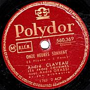 78 T - 25 Cm.- état B -  André CLAVEAU -  ONZE HEURES SONNENT - BON ANNIVERSAIRE - 78 Rpm - Schellackplatten