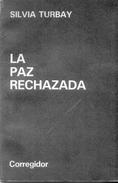 LA PAZ RECHAZADA LIBRO AUTORA SILVIA TURBAY POESIA AÑO 1983 77 PAGINAS - Poëzie