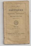 RELIGION - PETIT LIVRET CANTIQUES POUR MISSIONS ET RETRAITES - REIMS  LEFEVRE 1910 - Religion