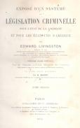 EXPOSE D'UN SYSTEME DE LEGISLATION CRIMINELLE POUR L'ETAT DE LA LOUISIANE ET POUR LES ETATS-UNIS D'AMERIQUE PAR EDWARD - 1801-1900