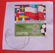 2017 ALBANIAN STAMPS EUROPEAN FOOTBALL CHAMPIONSHIP POLAND - UKRAINE 2012 Postmark SHIJAK ON PIECE OF ENVELOPE. - Albanie