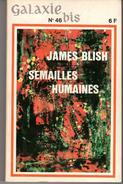 GALAXIE SPECIAL 6 N° 46BIS (1968) SEMAILLES HUMAINES. ROMAN COMPLET 256 PAGES OPTA. Voir Description. - Livres, BD, Revues