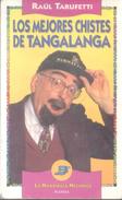RAUL TARUFETTI - LOS MEJORES CHISTES DE TANGALANGA EDITORAL LA MANDIBULA MECANICA PLANETA HUMOR AÑO 1995 182 PAGINAS - Humor