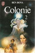 J'ai Lu 1029 - BOVA, Ben - Colonie, 2 (1980, TBE) - J'ai Lu
