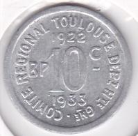 31. Haute Garonne Toulouse. 10 Centimes 1922 – 1933 . Union Latine, Comité Du Sud-Ouest, En Aluminium - Monetari / Di Necessità