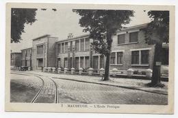 MAUBEUGE EN 1938 - N° 7 - L' ECOLE PRATIQUE - CPA VOYAGEE - Maubeuge