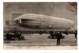 """AVION . Attérissage Du """"ZEPPELIN """" à Lunéville Le 3 Avril 1913 - Réf. N°882 - - Flugwesen"""