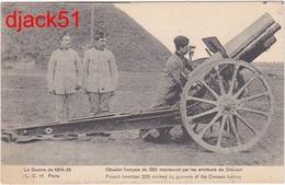 La Guerre De 1914-15 - Obusier Français De 220 Manoeuvré Par Les Artilleurs Du Creusot - Ausrüstung