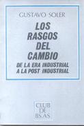 LOS RASGOS DEL CAMBIO DE LA ERA INDUSTRIA A LA POST INDUSTRIAL LIBRO AUTOR GUSTAVO SOLER CLUB DE BUENOS AIRES AÑO 1987 1 - Economie & Business