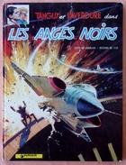 TANGUY ET LAVERDURE Les Anges Noirs  1977 - Tanguy Et Laverdure