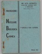 MINISTERO DIFESA AEREONAUTICA -MANUALE PER L'AVIERE PROTEZIONE NUCLEARE BIOLOGICA CHIMICA 1965 (RL269 - Libri, Riviste & Cataloghi
