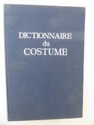 Dictionnaire Du Costume, Des Armes Et Des étoffes Des Origines à Nos Jours 1951 Leloir Ed Gründ - Dictionnaires