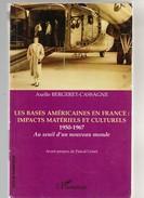 Les Bases Américaines En France , Impacts Matériels Et Culturels - 1950 - 1967 - Axelle Bergeret - Cassagne - Livre - - Books