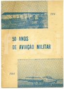 1964 FOLHETO COMEMORATIVO 50 ANOS AVIAÇAO MILITAR PORTUGAL - AeroAirplanes
